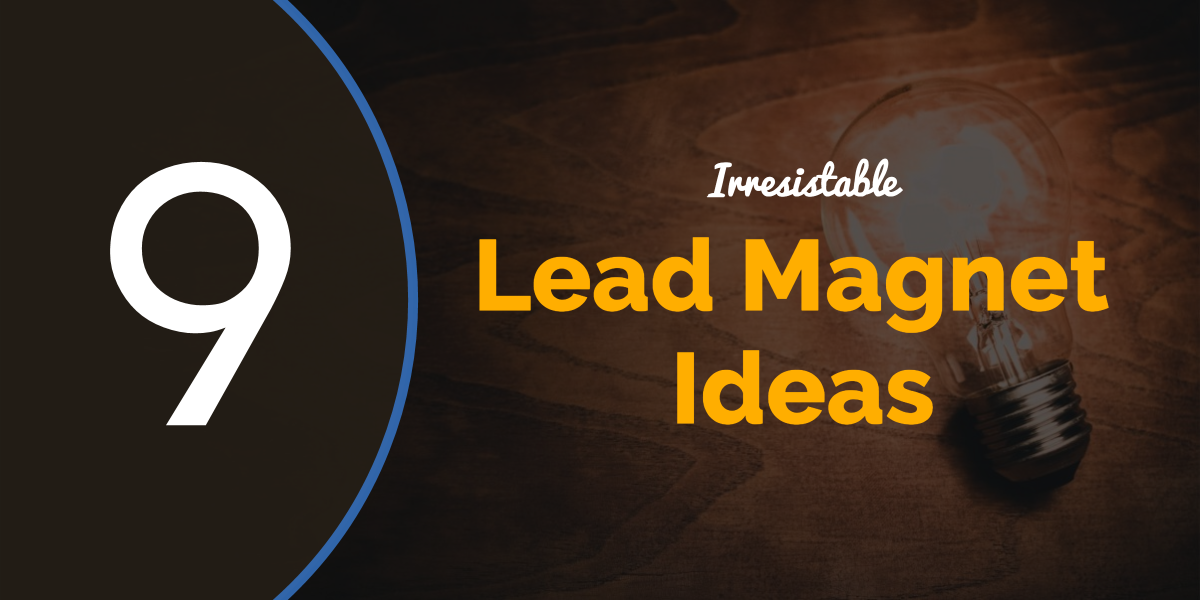 9 Irresistible Lead Magnet Ideas Increase Email Signups By 384