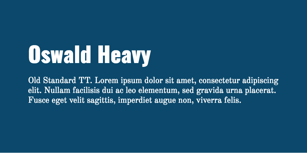 Oswald & Old Standard TT font combination