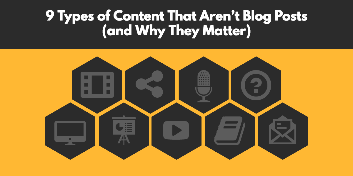 9 types of content that aren't blog posts