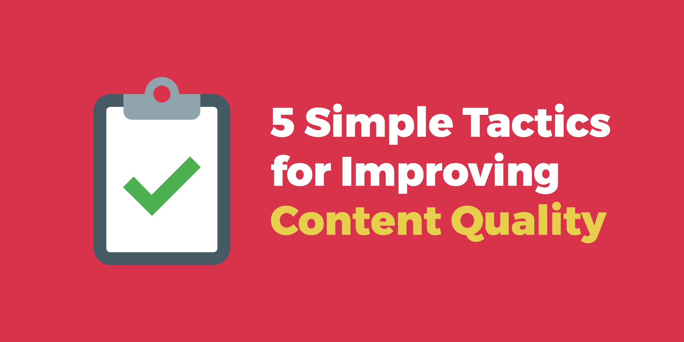 Improving content quality