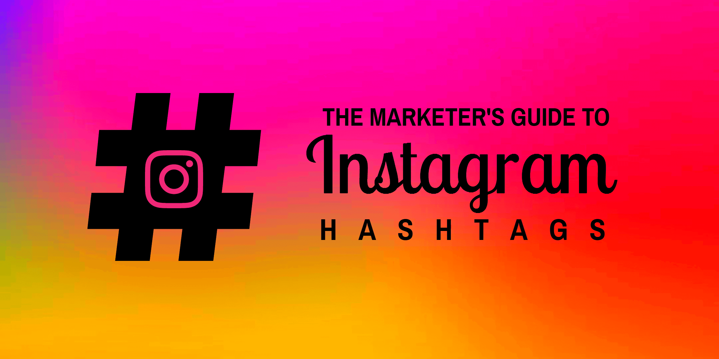 The marketer's guide to Instagram hashtags