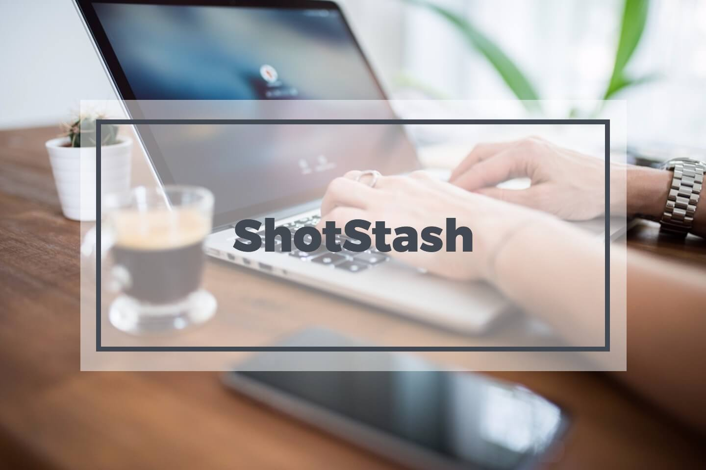 ShotStash free stock photos
