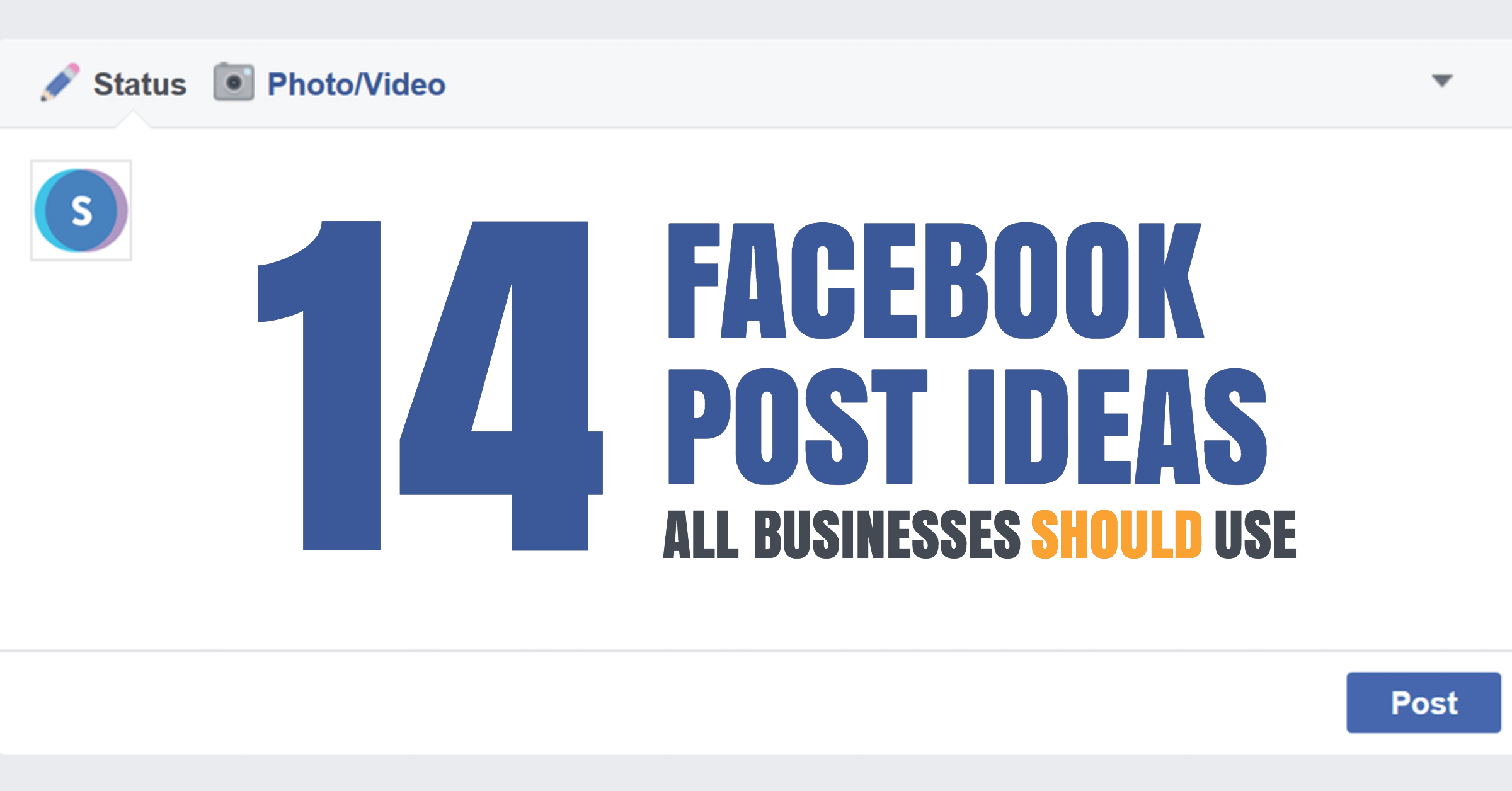 14 practical facebook post ideas all businesses should use for Fb design ideas
