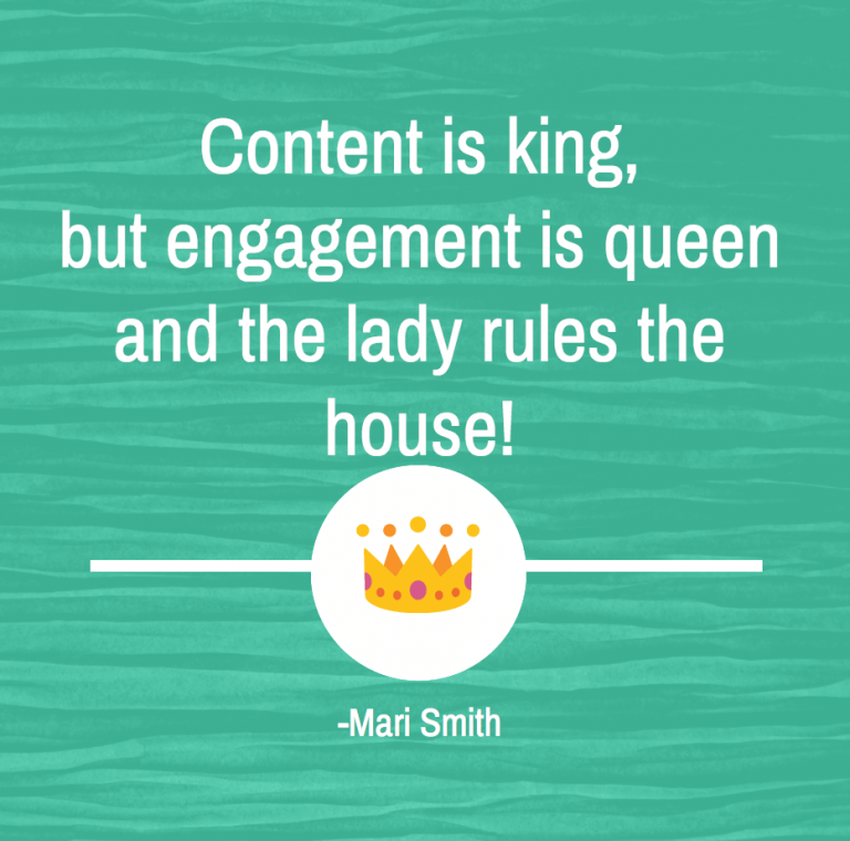 content is king but engagement is queen and the lady rules the house
