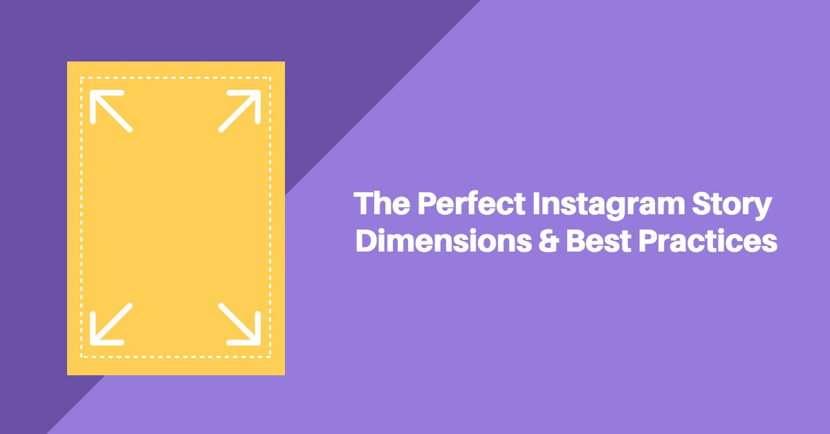 The Perfect Instagram Story Dimensions & Best Practices