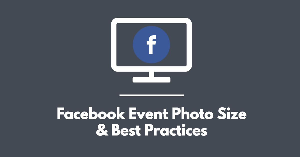 The Ideal Facebook Event Photo Size & Best Practices (2019)