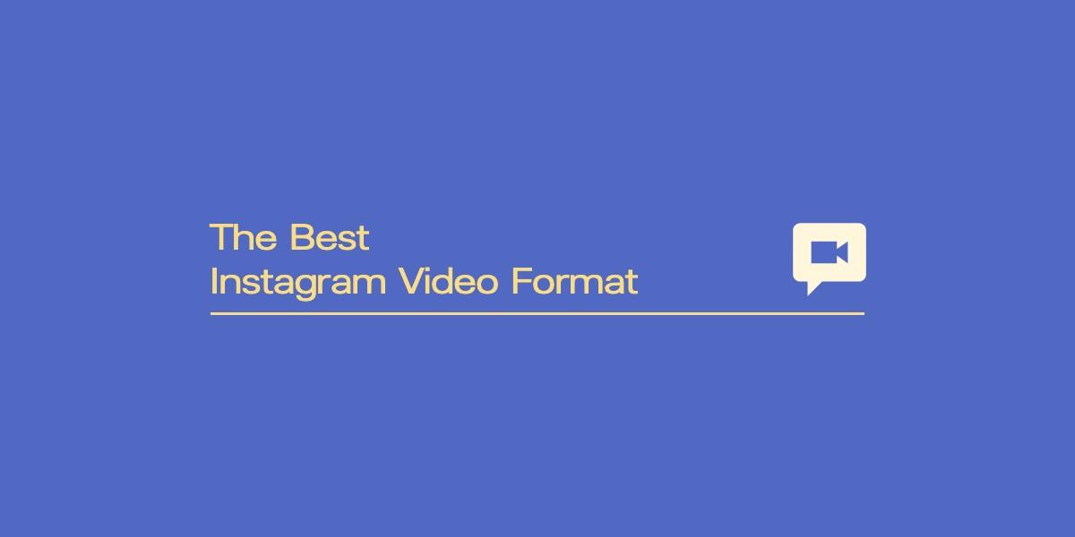 best instagram video format