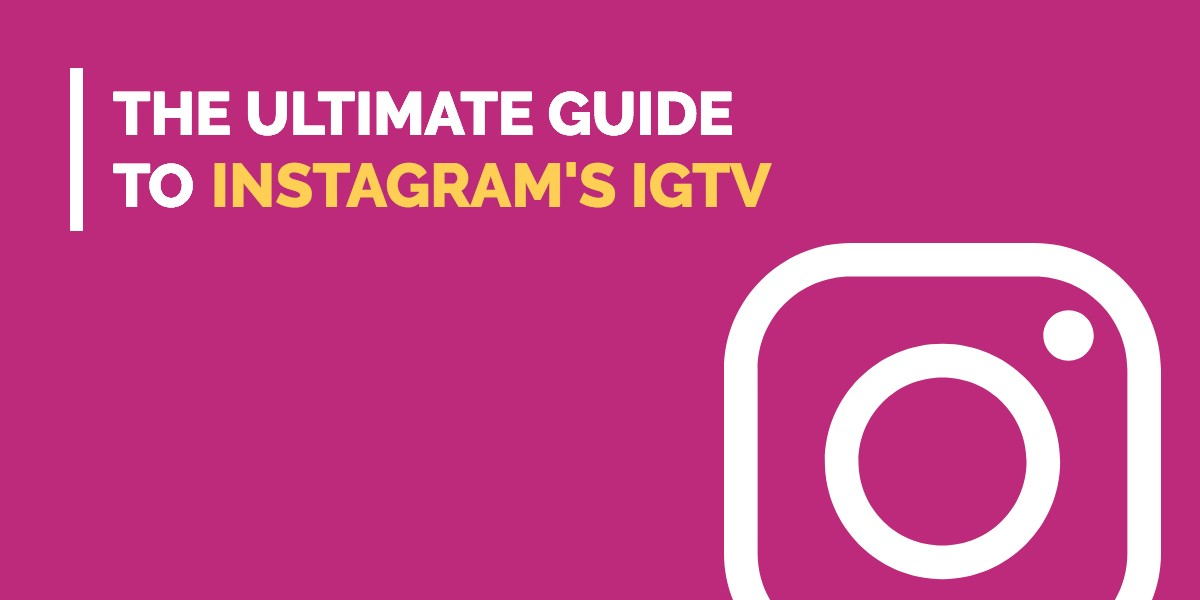 Guide to Instagram's IGTV