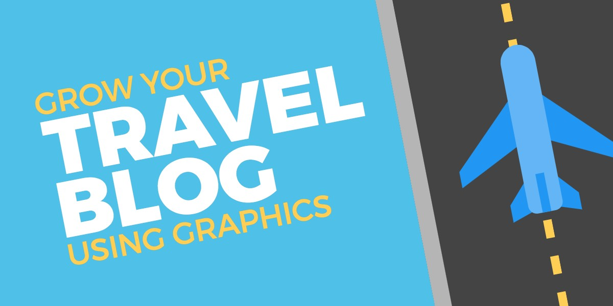 grow your travel blog with graphics