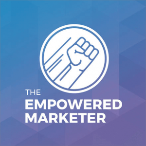 The Empowered Marketer Podcast