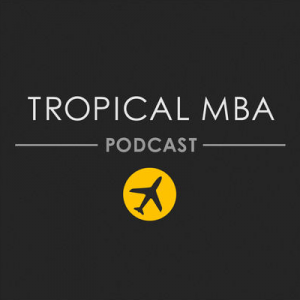 The Tropical MBA Podcast