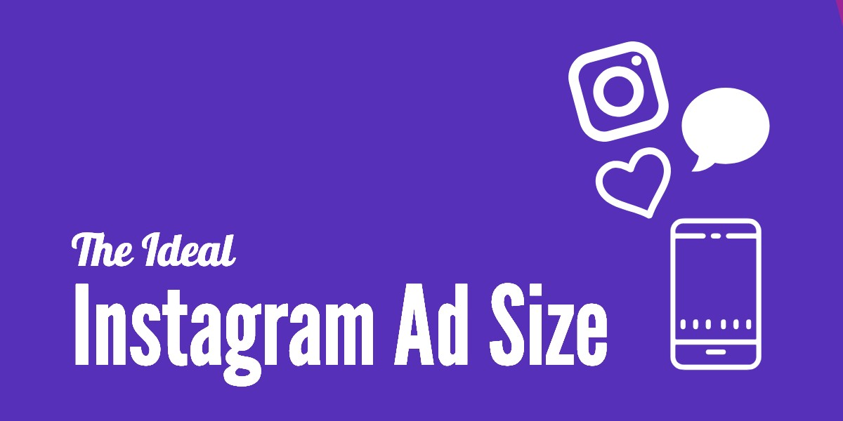 the ideal Instagram Ad Size