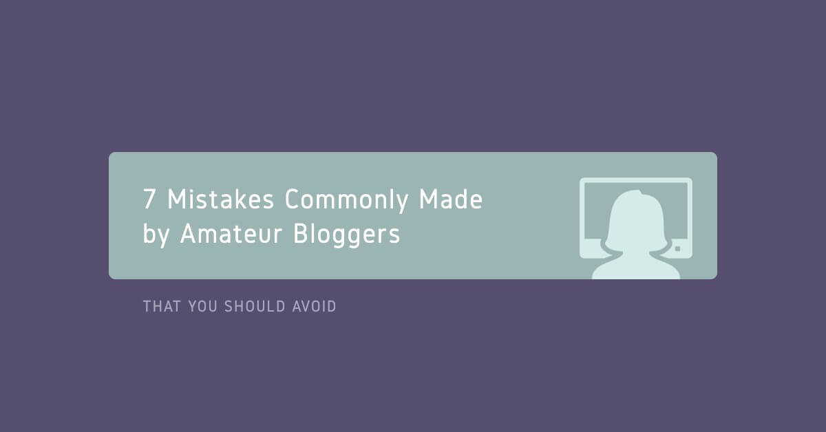 Common Mistakes by Amateur Blogs