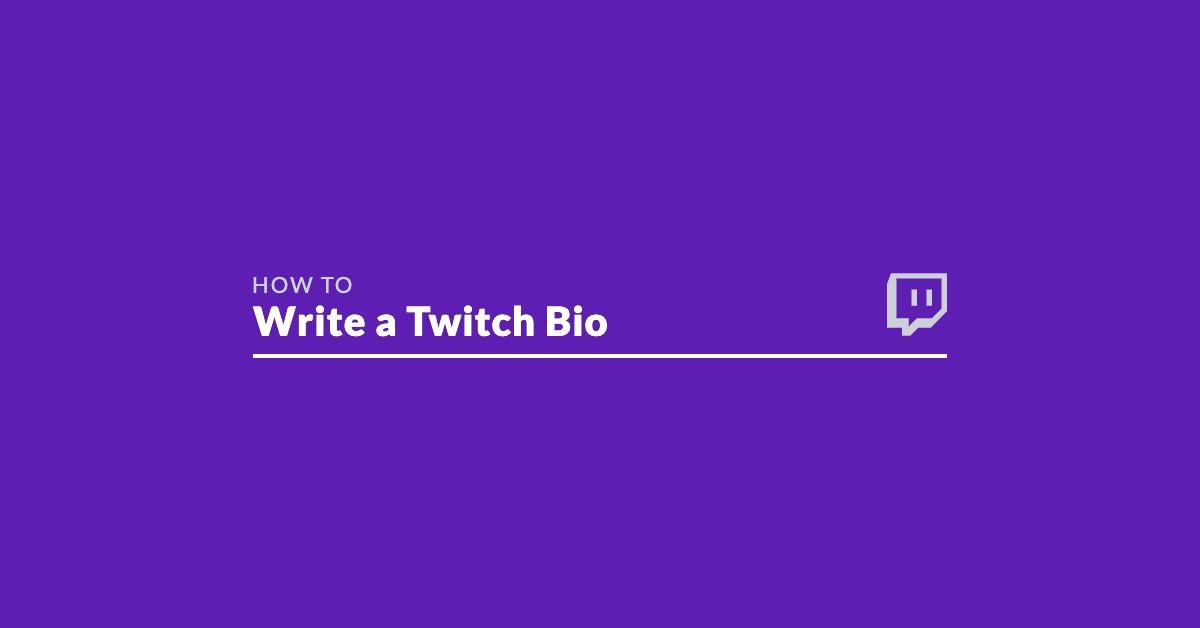 how to write twitch bio